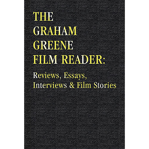 Applause Books The Graham Greene Film Reader Applause Books Series Hardcover Written by Graham Greene