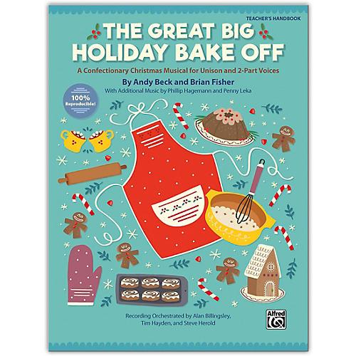 Alfred The Great Big Holiday Bake Off Teacher's Handbook Grade 3 & up-thumbnail