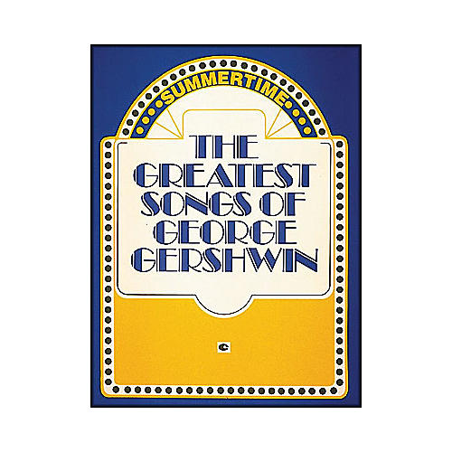 Hal Leonard The Greatest Songs Of George Gershwin arranged for piano, vocal, and guitar (P/V/G)
