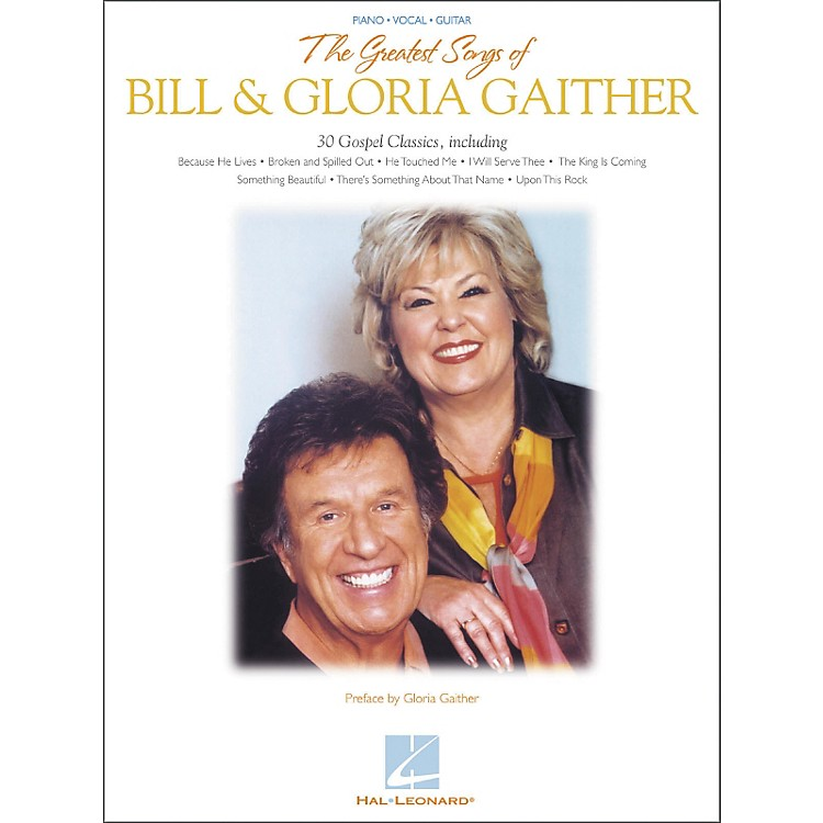Hal Leonard The Greatest Songs of Bill & Gloria Gaither Piano, Vocal, Guitar Songbook