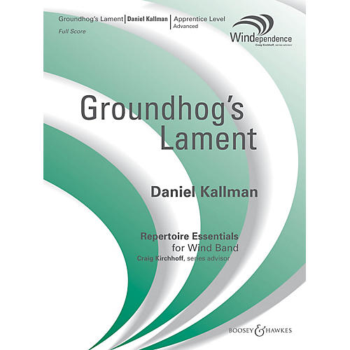 Boosey and Hawkes The Groundhog's Lament (Score Only) Concert Band Level 3 Composed by Daniel Kallman
