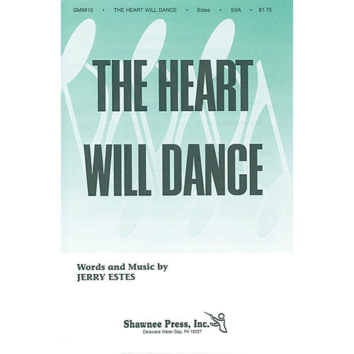 Shawnee Press The Heart Will Dance SSA composed by Jerry Estes-thumbnail