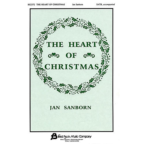 Fred Bock Music The Heart of Christmas SATB Divisi composed by Jan Sanborn-thumbnail