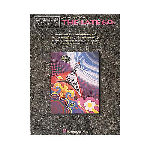 Hal Leonard The History Of Rock The Late '60s Piano, Vocal, Guitar Songbook