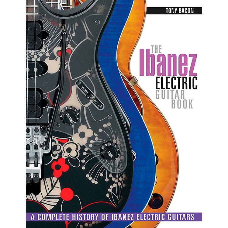 Backbeat BooksThe Ibanez Electric Guitar Book - A Complete History Of Ibanez Electric Guitars