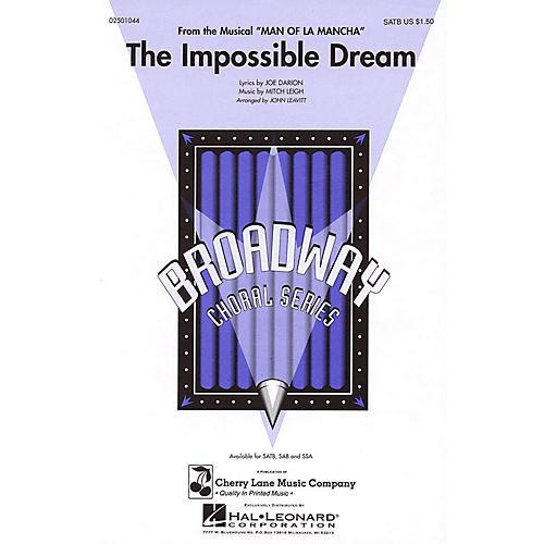 Cherry Lane The Impossible Dream (from Man of La Mancha) SATB arranged by John Leavitt