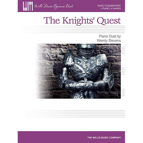 Willis Music The Knights' Quest (1 Piano, 4 Hands/Early Elem Level) Willis Series by Wendy Stevens