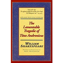 Applause Books The Lamentable Tragedie of Titus Andronicus Applause Books Series Softcover by William Shakespeare