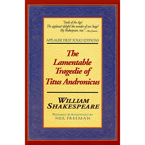 Applause Books The Lamentable Tragedie of Titus Andronicus Applause Books Series Softcover by William Shakespeare-thumbnail