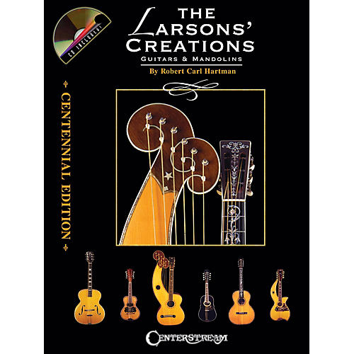 Centerstream Publishing The Larsons' Creations - Centennial Edition (Guitars & Mandolins) Guitar Series by Robert Carl Hartman-thumbnail