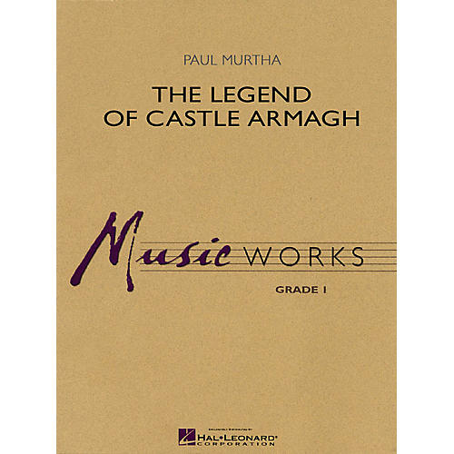 Hal Leonard The Legend of Castle Armagh Concert Band Level 1.5 Composed by Paul Murtha