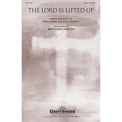 Shawnee Press The Lord Is Lifted Up SATB arranged by Benjamin Harlan-thumbnail