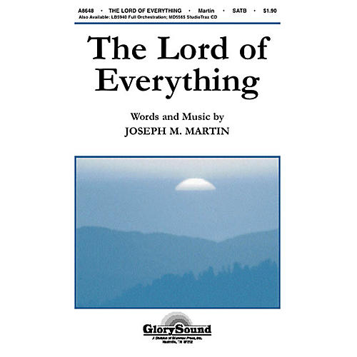 Shawnee Press The Lord of Everything SATB composed by Joseph M. Martin
