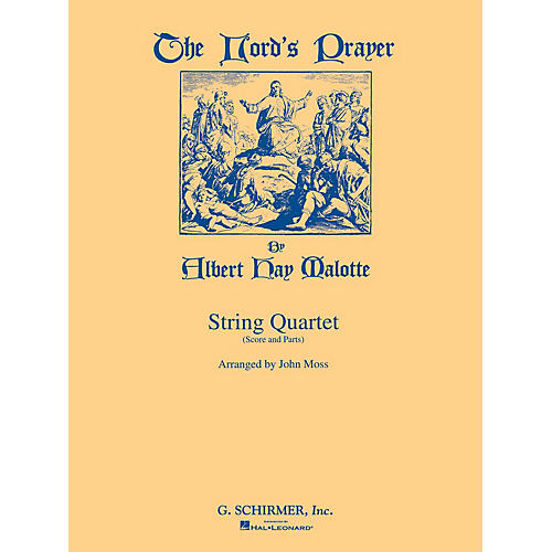 G. Schirmer The Lord's Prayer (Score and Parts) String Ensemble Series Composed by Albert Hay Malotte