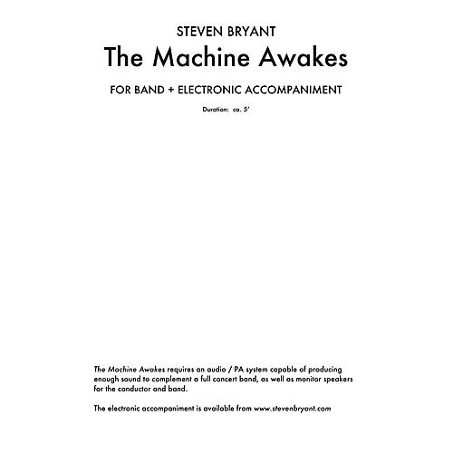 Steven Bryant PU The Machine Awakes (for Band Plus Electronics) Concert Band Level 3 Composed by Steven Bryant-thumbnail