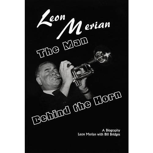 Leon Merian The Man Behind the Horn