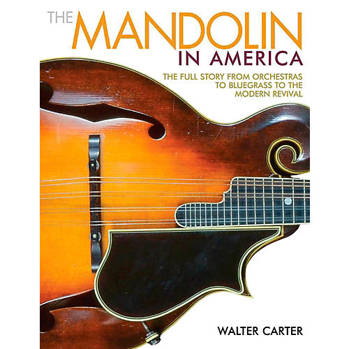 Backbeat Books The Mandolin In America: The Full Story from Orchestras to Bluegrass to the Modern Revival-thumbnail