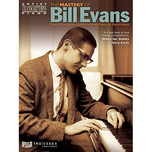 TRO ESSEX Music Group The Mastery of Bill Evans Artist Transcriptions Series Softcover Performed by Bill Evans-thumbnail