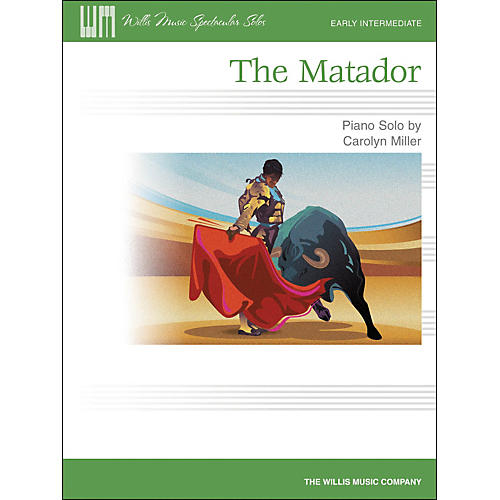Willis Music The Matador - Early Intermediate Piano Solo Sheet by Carolyn Miller