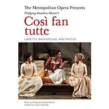 Amadeus Press The Metropolitan Opera Presents: Mozart's Così fan tutte Amadeus Series Softcover by Lorenzo Da Ponte