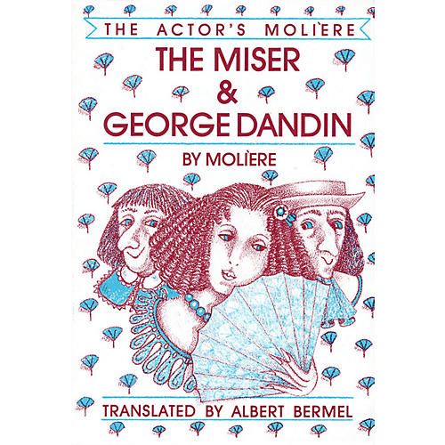 Applause Books The Miser & George Dandin (The Actor's Molière - Volume 1) Applause Books Series Softcover by Moliere-thumbnail