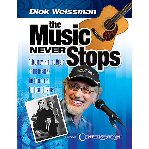 Centerstream Publishing The Music Never Stops Reference Series Softcover Written by Dick Weissman-thumbnail