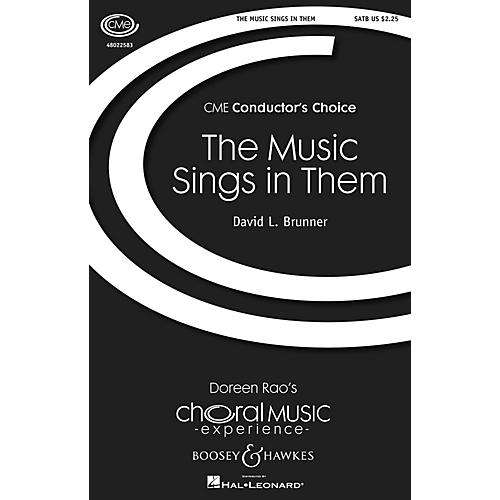 Boosey and Hawkes The Music Sings in Them (CME Conductor's Choice) SATB composed by David L. Brunner