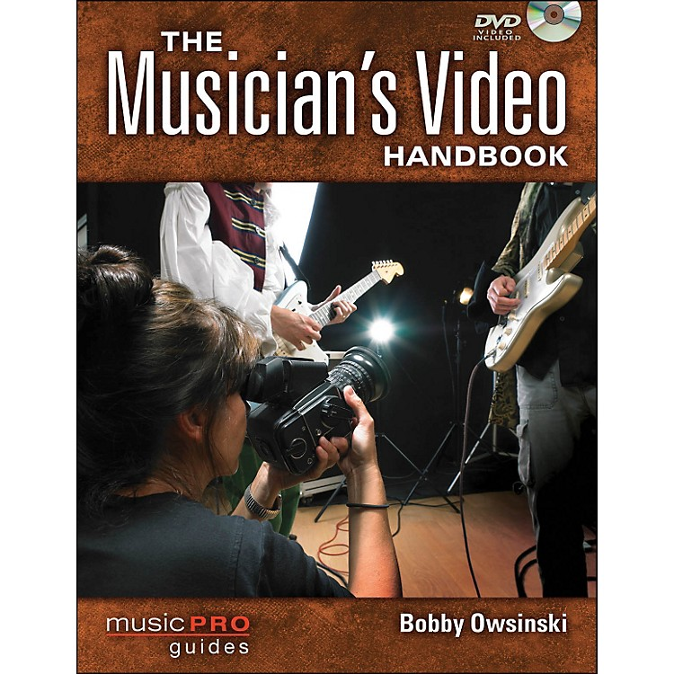 Hal LeonardThe Musician's Video Handbook: A Guide To Making Every Video That A Musician Needs