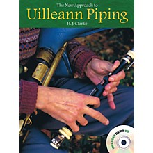 Music Sales The New Approach to Uilleann Piping Music Sales America Series Softcover with CD Written by H.J. Clarke