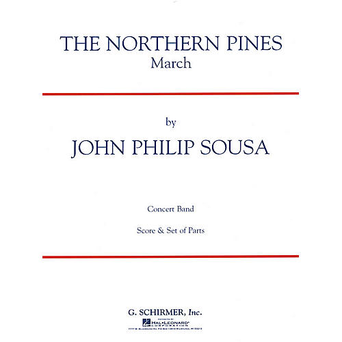 G. Schirmer The Northern Pines (Score and Parts) Concert Band Level 4-5 Composed by John Philip Sousa-thumbnail