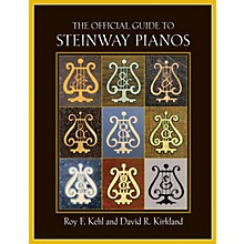 Amadeus Press The Official Guide to Steinway Pianos Amadeus Series Hardcover Written by Roy F. Kehl
