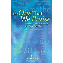 PraiseSong The One That We Praise IPAKS Arranged by Marty Parks