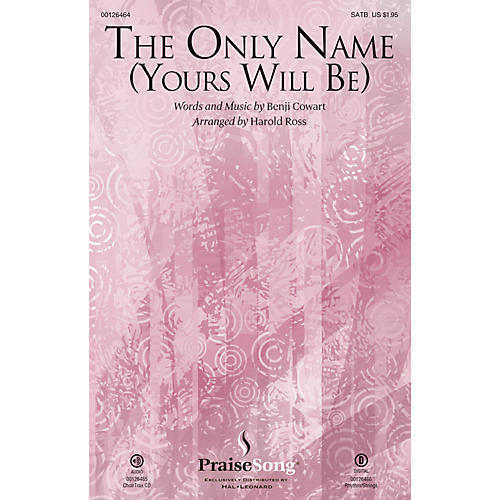 PraiseSong The Only Name (Yours Will Be) CHOIRTRAX CD by Big Daddy Weave Arranged by Harold Ross