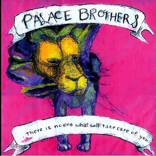 Alliance The Palace Brothers - There Is No One What Will Take Care of You