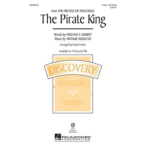 Hal Leonard The Pirate King (from Pirates of Penaznce) Discovery Level 2 2-Part arranged by Emily Crocker