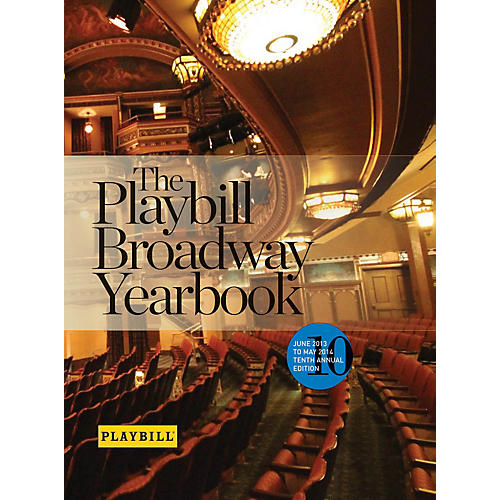 Applause Books The Playbill Broadway Yearbook: June 2013 to May 2014 Playbill Broadway Yearbook Series Hardcover-thumbnail
