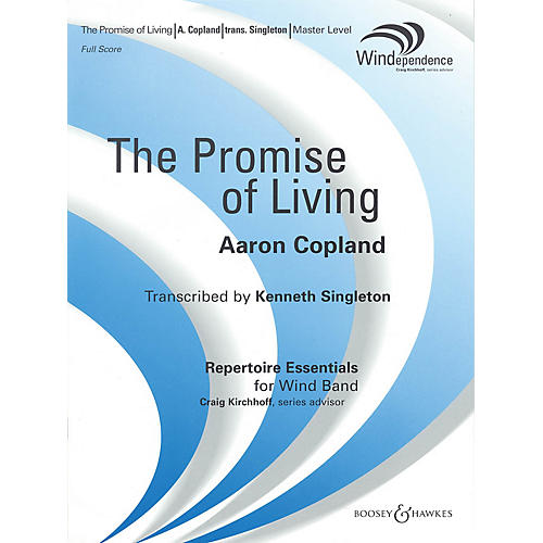 Boosey and Hawkes The Promise of Living (from The Tender Land) Concert Band Lvl 4 by Copland Arranged by Kenneth Singleton
