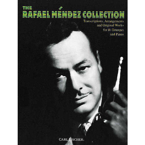 Carl Fischer The Rafael Mòndez Collection