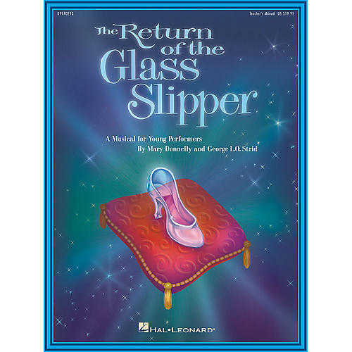Hal Leonard The Return of the Glass Slipper (Musical) (Teacher Edition) TEACHER ED Composed by Mary Donnelly