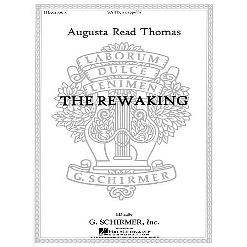 G. Schirmer The Rewaking (SATB) SATB composed by Augusta Read Thomas-thumbnail