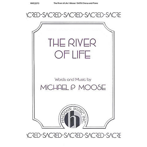 Hinshaw Music The River of Life SATB composed by Michael P. Moose-thumbnail