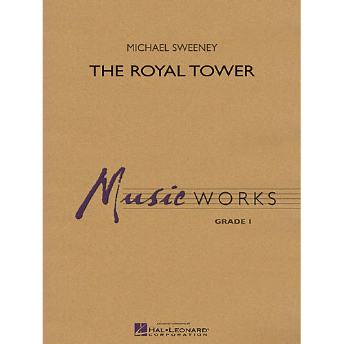 Hal Leonard The Royal Tower Concert Band Level 1 Composed by Michael Sweeney