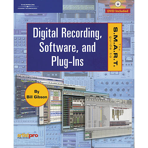 Course Technology PTR The S.M.A.R.T. Guide to Digital Recording Software and Plug-ins (Book and DVD Package)
