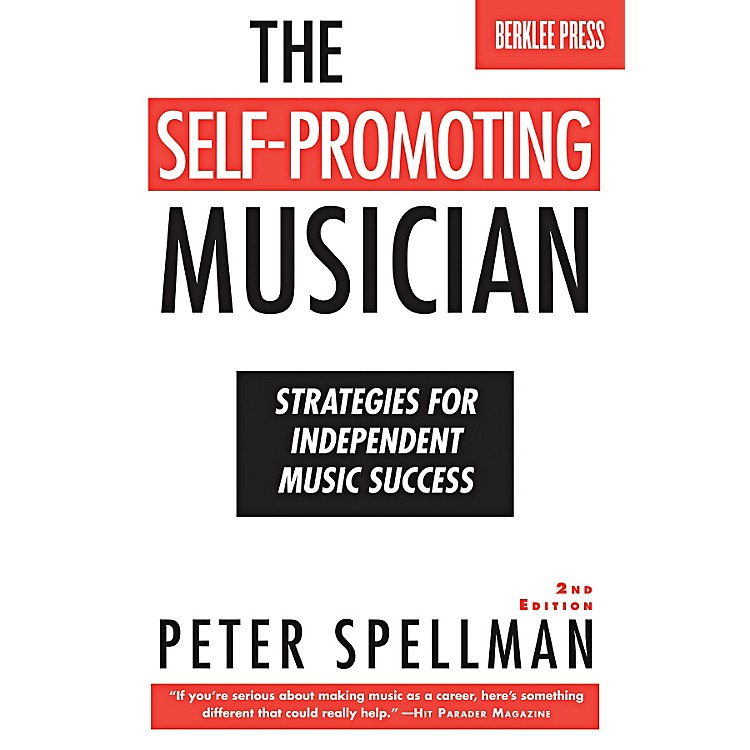 Berklee Press The Self-Promoting Musician - Strategies For Independent Music Success