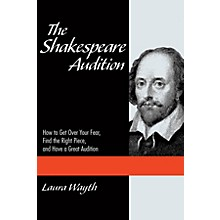 Applause Books The Shakespeare Audition Applause Acting Series Series Softcover Written by Laura Wayth