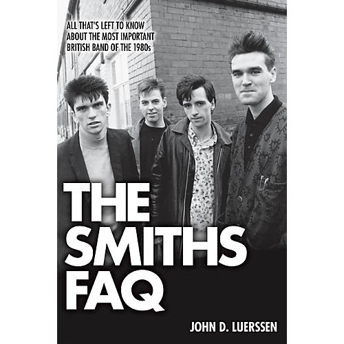 Hal Leonard The Smiths FAQ: All That's Left To Know About The Most Important British Band Of The 1980s-thumbnail