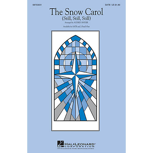 Hal Leonard The Snow Carol (Still, Still, Still) SATB arranged by Audrey Snyder