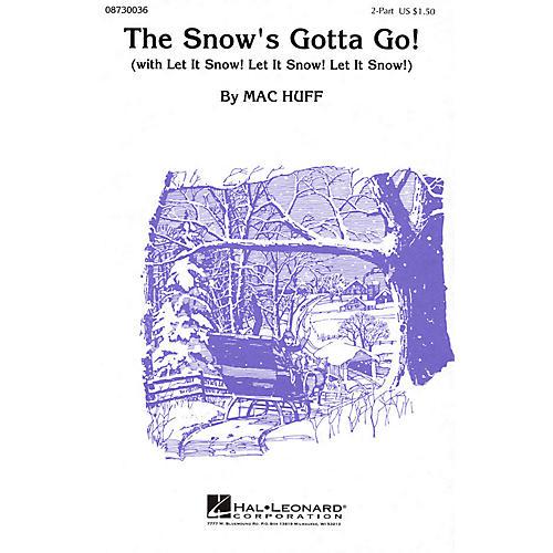 Hal Leonard The Snow's Gotta Go! (with Let It Snow! Let It Snow! Let It Snow!) 2-Part arranged by Mac Huff-thumbnail