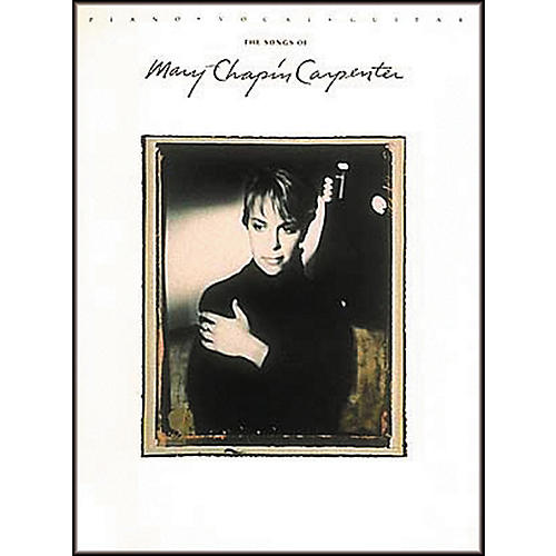 Hal Leonard The Songs of Mary Chapin Carpenter Piano, Vocal, Guitar Songbook