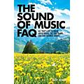 Applause Books The Sound of Music FAQ FAQ Series Softcover Written by Barry Monush thumbnail
